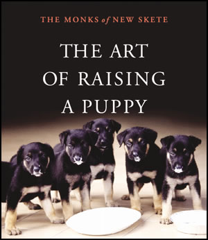 The Monks of New Skete the art of raising a puppy